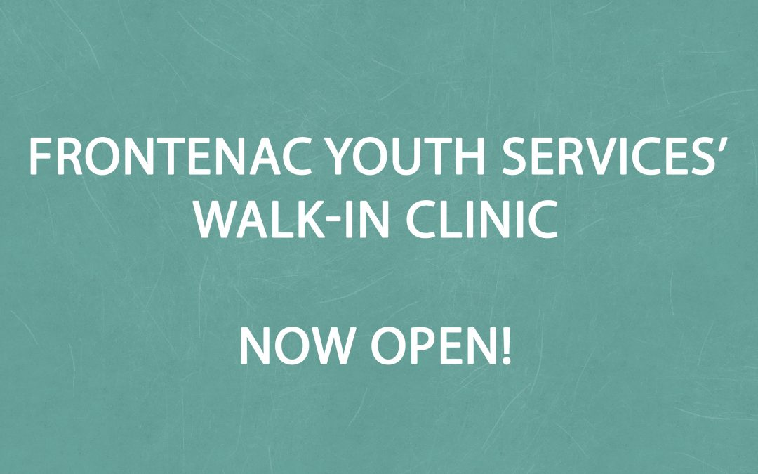FRONTENAC YOUTH SERVICES' WALK-IN CLINIC